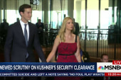 New security clearance scrutiny on Jared...