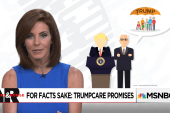 For Facts Sake: Trumpcare Promises