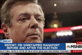 Melber: How the feds wiretapped Manafort...
