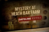 Dateline Extra: Mystery at Heath Bar Farm