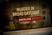Dateline Extra: Murder In Broad Daylight