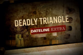 Dateline Extra: Deadly Triangle
