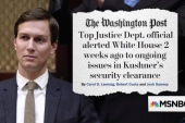 New scrutiny on Kushner's role in Trump White House