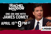 James Comey visits The Rachel Maddow Show on Thursday April 19th
