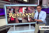 'Roseanne' and Trump have similar strongholds