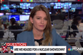 Big Question: Are we headed for a nuclear showdown?