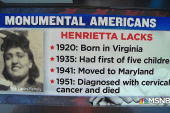 Monumental American: Henrietta Lacks and her invaluable cancer cells