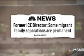 Fmr ICE Dir. warns of permanent migrant family separation