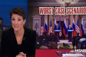 Maddow: Time for Americans to face 'worst case scenario' on Trump