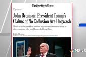 Brennan: Trump's claims of 'no collusion' are hogwash