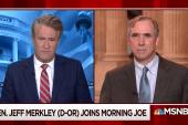 Sen. Jeff Merkley (D-OR) joins Morning Joe
