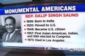 #MonumentalAmerican: Congressman Dalip Singh Saund