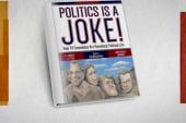 Is politics a joke?