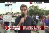 Chris Hayes reports from Ferguson, MO