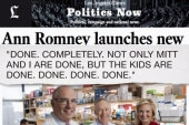 Ann Romney: We're 'Done. Done. Done.'