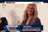 What was Julia Roberts' 'big risk?'