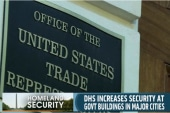 DHS increases security at federal buildings