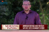 US hostage says life is in danger