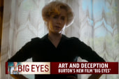 Morning Joe goes inside new film 'Big Eyes'