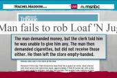 Hapless thief leaves Loaf 'N Jug empty handed