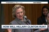 How will Hillary Clinton run?