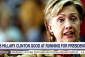 Is Hillary good at running for president?