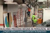 Rebuilding process begins in Ferguson