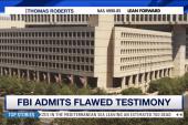 FBI and DOJ admit to flawed testimonies