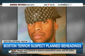Did Boston terror suspect plan beheadings?