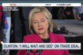 Hillary Clinton will 'wait and see' on...