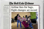 Airlines collect record fees off of you