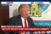 NBCUniversal drops Trump over immigration...