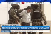 Manhunt underway for international drug lord
