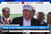 Trump blasts immigration policy in Laredo