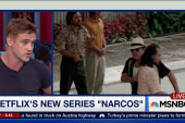 'Narcos' series focuses on cartel lifestyle