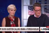 Joe: Trump has to say Obama born in US
