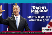 Martin O'Malley to join Maddow Wednesday