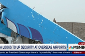 TSA looks to up security at overseas airports