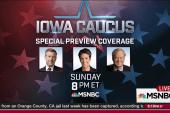 Special Iowa Caucus Preview, Sunday 8-10pm ET