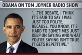 Obama: 'I was just too polite'