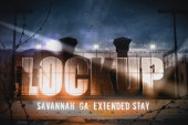 Lockup Extended Stay: Savannah – Back In...