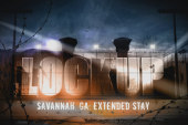Lockup Extended Stay: Savannah – Preview