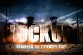 Lockup Extended Stay: Savannah - Hard On...