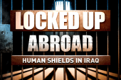 Locked Up Abroad: Human Shields In Iraq
