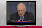 Dick Cheney in a Hardball time warp