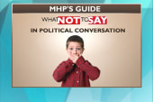 What not to say... in political conversation
