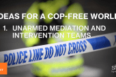 '6 Ideas for a Cop-Free World'