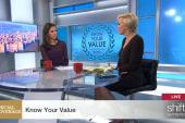 Know Your Value with Mika Brzezinski