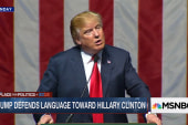 Trump defends language toward Clinton