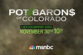 MSNBC Premieres Pot Barons of Colorado